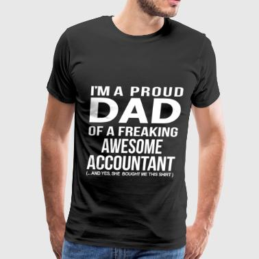 Accounting Accountant - Proud dad of an awesome accountant - Men's Premium T-Shirt
