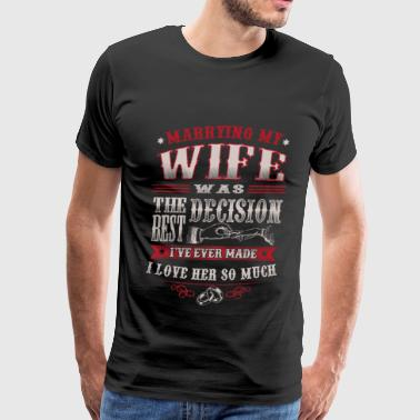 Marrying - Marrying - marrying my wife was the b - Men's Premium T-Shirt