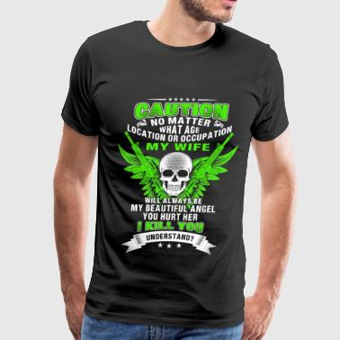 Love my wife - Hurt my wife I kill you - Gun - Men's Premium T-Shirt