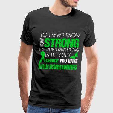 Bipolar disorder awareness - Being strong Tshirt - Men's Premium T-Shirt