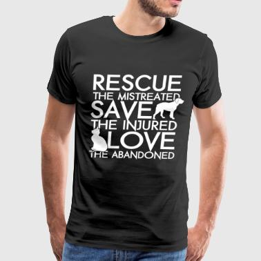 Pet - Rescue the mistreated save the injured - Men's Premium T-Shirt