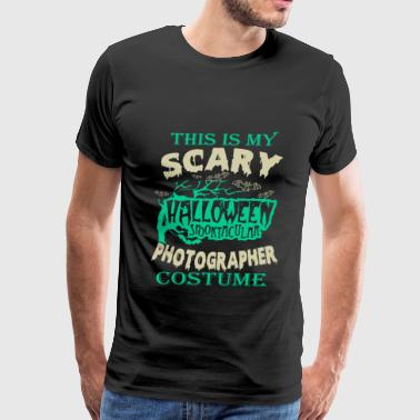 This is my scary photographer costume - Hallowee - Men's Premium T-Shirt