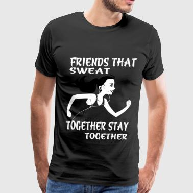 Friends that sweat - Together stay together - Men's Premium T-Shirt