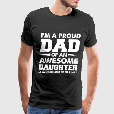 Dad - Proud dad of an awesome daughter - Men's Premium T-Shirt