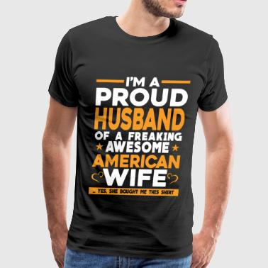 Freaking awesome American wife - Proud husband - Men's Premium T-Shirt