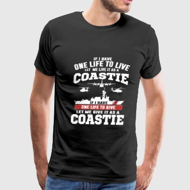 Coastie - If I have one life to live or to give - Men's Premium T-Shirt