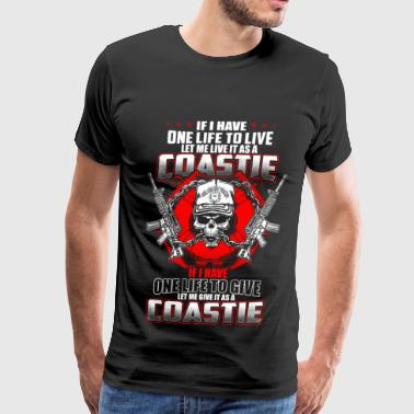 Coastie - If I have one life to live, to give - Men's Premium T-Shirt