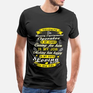 heavy equipment operator, sexy heavy equipment ope - Men's Premium T-Shirt