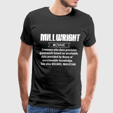 Millwright Funny millwright, millwright - Men's Premium T-Shirt