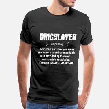 Bricklayer Funny Bricklayer, bricklayer - Men's Premium T-Shirt