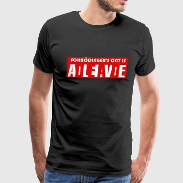 Schrödingers Cat Dead Or Alive Big Bang Gift Idea - Men's Premium T-Shirt