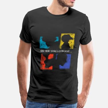 Cowboy Cowboy bebop - See you space cowboy awesome tee - Men's Premium T-Shirt