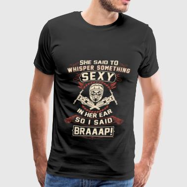 Dirt bike - Whisper something sexy in her ear - Men's Premium T-Shirt