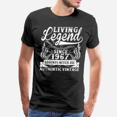Legend Since 1967 Living Legend Since 1967 Legends Never Die - Men's Premium T-Shirt