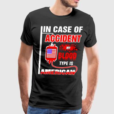 Blood Of American My Blood Type is American - Men's Premium T-Shirt
