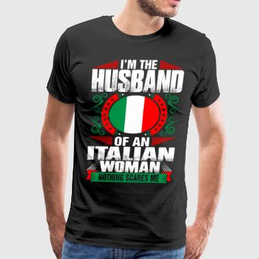 Im Italian Woman Husband - Men's Premium T-Shirt