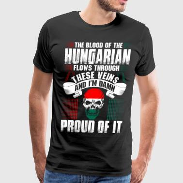 The Blood Of The Hungarian Proud Of It - Men's Premium T-Shirt