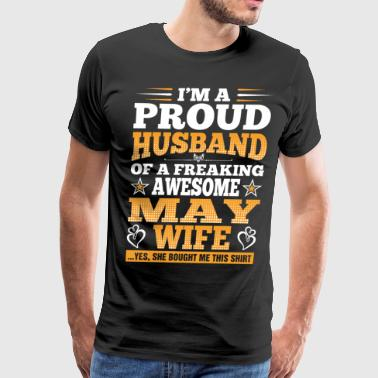 Proud Husband Of A Freaking Awesome Wife Im A Proud Husband Of A Freaking Awesome May Wife - Men's Premium T-Shirt