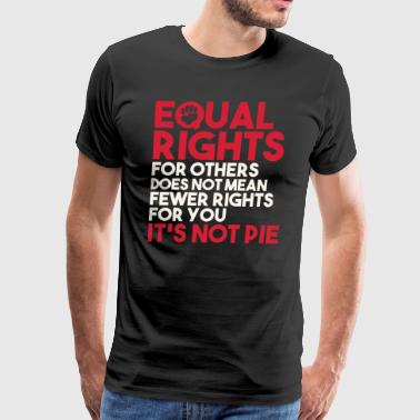 Equal Rights For Others Does Not Mean It's Not Pie - Men's Premium T-Shirt