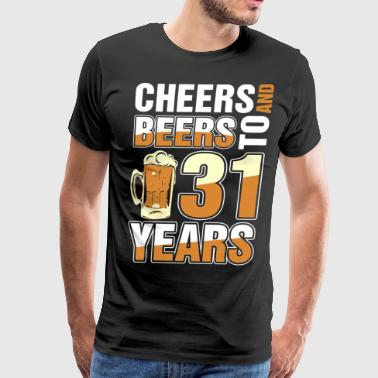 Cheers And Beers To 31 Years - Men's Premium T-Shirt