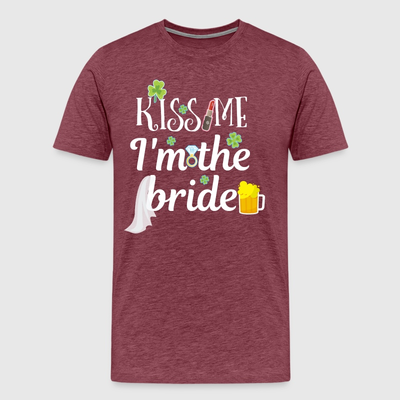 8b60749fd Kiss Me I m The Bride St Patricks Day Bachelorette Party Tee by |  Spreadshirt
