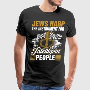 Jews Harp The Instrument For Intelligent People - Men's Premium T-Shirt