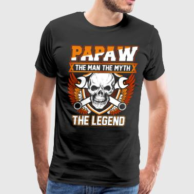 Papaw The Man The Myth The Legend Papaw The Man The Myth The Legend - Men's Premium T-Shirt