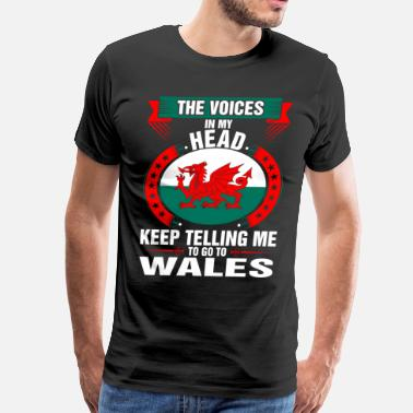 Voices In My Head The Voices In My Head Go To Wales - Men's Premium T-Shirt