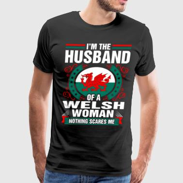 Im The Husband Of A Welsh Woman - Men's Premium T-Shirt