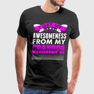 Awesomeness From My Grandpa I Get My Awesomeness From My Grandpa - Men's Premium T-Shirt