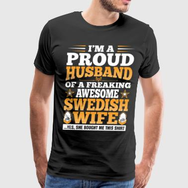 Swedish Wife Im A Proud Husband Of Awesome Swedish Wife - Men's Premium T-Shirt