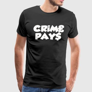 CRIME PAYS - Men's Premium T-Shirt