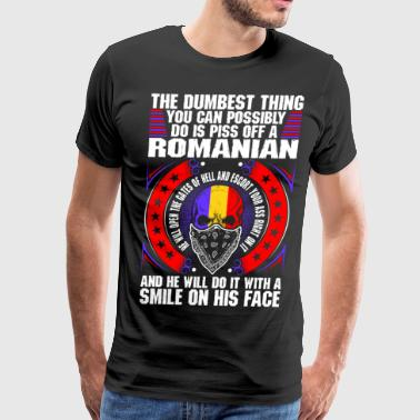The Dumbest Thing A Romanian - Men's Premium T-Shirt