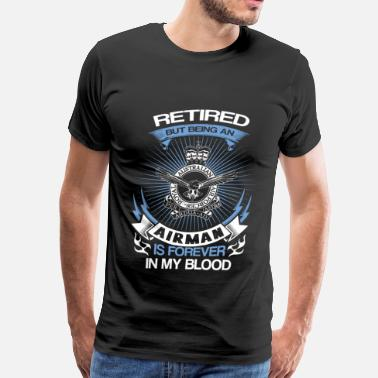 Airman Mom Airman - Retired but forever in my blood - Men's Premium T-Shirt
