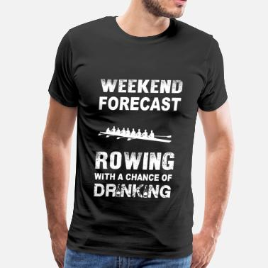 Regatta Crews Weekend forecast rowing - With chance of drinking - Men's Premium T-Shirt