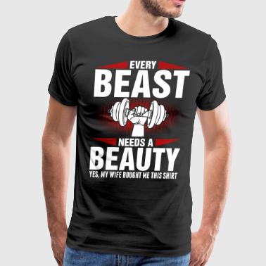 Every Beast Needs A Beauty - Men's Premium T-Shirt
