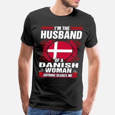 Danish Woman Im The Husband Of A Danish Woman - Men's Premium T-Shirt