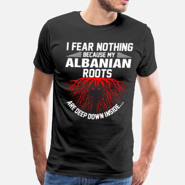 Proud Albanian Roots Albanian Roots Are Deep Down Inside - Men's Premium T-Shirt