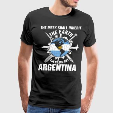 Funny Argentina The Earth Brave Get Argentina - Men's Premium T-Shirt