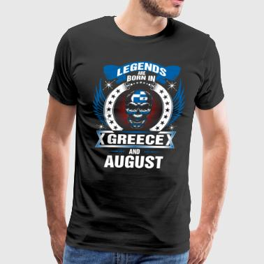Legends born in Greece and August - Men's Premium T-Shirt