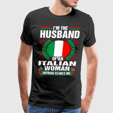 Im The Husband Of An Italian Woman - Men's Premium T-Shirt