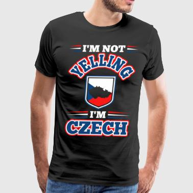 Im Not Yelling Im Czech - Men's Premium T-Shirt