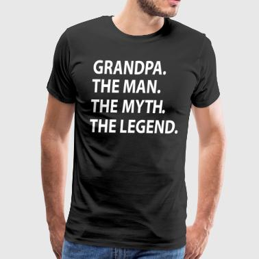 The Man The Myth The Legend GRANDPA the man the myth the legend - Men's Premium T-Shirt
