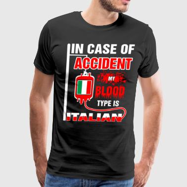 A Blood Type My Blood Type is Italian - Men's Premium T-Shirt