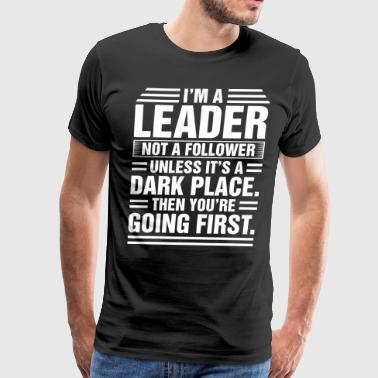 Im A Leader Not A Follower - Men's Premium T-Shirt