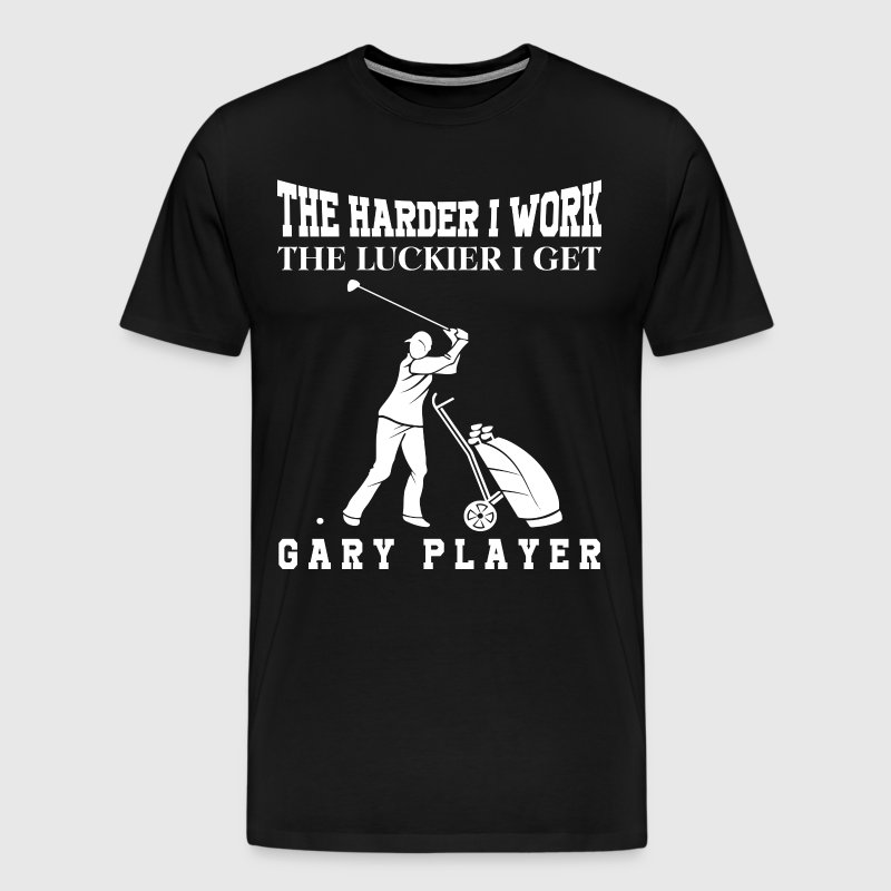 The Harder I Work The Luckier I Get Golf Gift - Men's Premium T-Shirt
