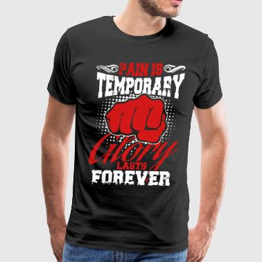 pain is temporary pride is forever - Men's Premium T-Shirt