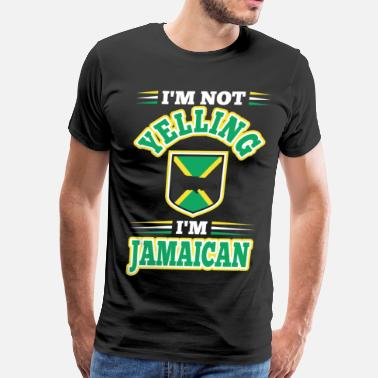 Im Not Yelling Im Jamaican - Men's Premium T-Shirt
