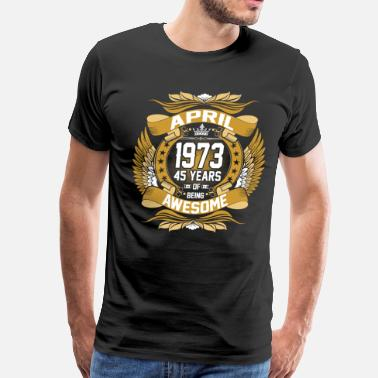 1973 Apr 1973 45 Years Awesome - Men's Premium T-Shirt