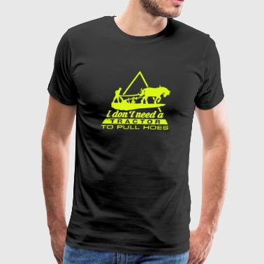 To Pull Hoes Tractor Shirt - Men's Premium T-Shirt